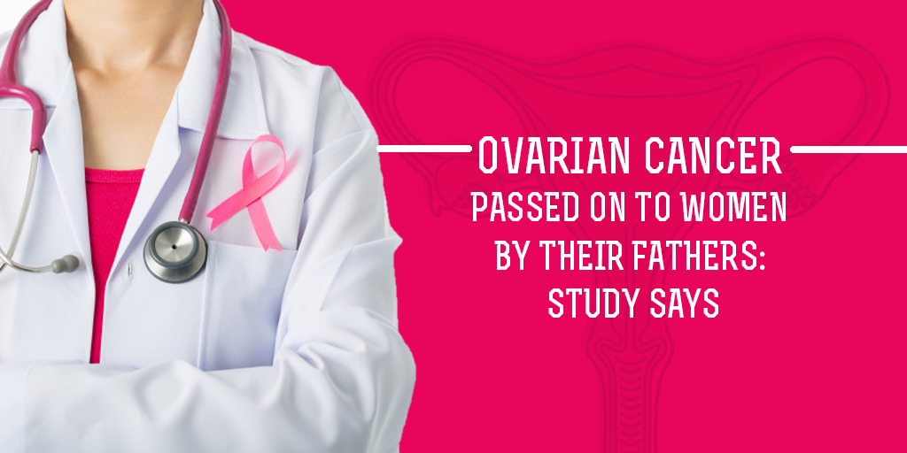 Ovarian Cancer Passed on to Women by Their Fathers, Buy Medicine Online, Online Pharmacy Noida, Online Medicines, Buy Medicine Online Noida, Nearby Pharmacy, Purchase Medicine Online, GoMedii