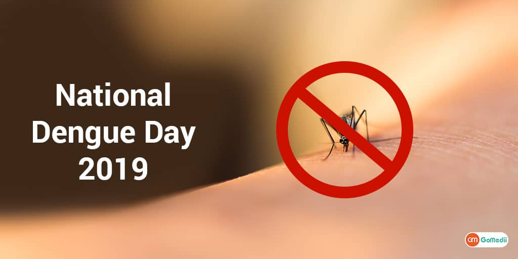 National Dengue Day 2019 : Facts, Symptoms, and Treatment