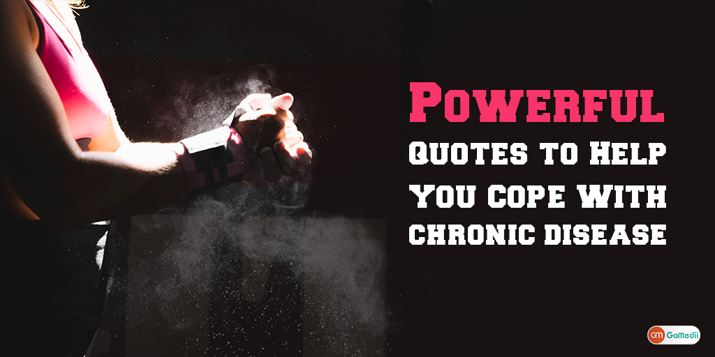 5 Powerful Quotes to Help You Cope With Chronic Disease